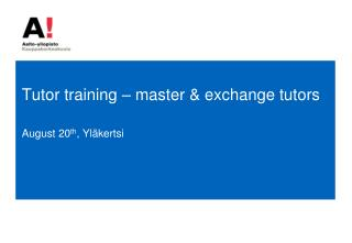 Tutor  training  –  master  &  exchange tutors