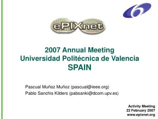 2007 Annual Meeting Universidad Politécnica de Valencia SPAIN