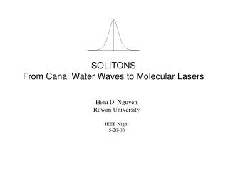 SOLITONS From Canal Water Waves to Molecular Lasers