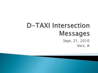 D-TAXI Intersection Messages