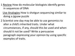 1 Review How do molecular biologists identify genes in sequences of DNA