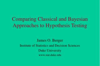 Comparing Classical and Bayesian Approaches to Hypothesis Testing