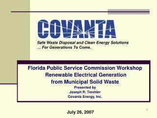 Florida Public Service Commission Workshop  Renewable Electrical Generation from Municipal Solid Waste Presented by Jose