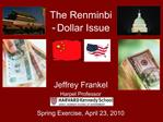 The Renminbi  - Dollar Issue