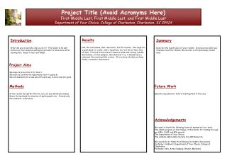 Project Title (Avoid Acronyms Here) First Middle Last, First Middle Last, and First Middle Last