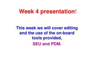 Week 4 presentation !