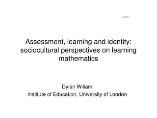 Assessment, learning and identity: sociocultural perspectives on learning mathematics