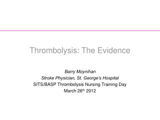 Thrombolysis: The Evidence