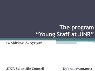 "The program ""Young Staff at JINR"""