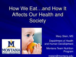 How We Eat…and How It Affects Our Health and Society