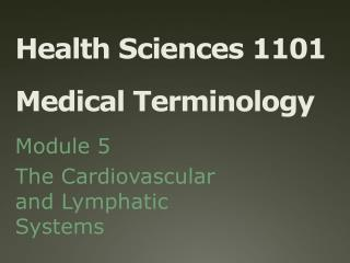 Health Sciences 1101 Medical Terminology