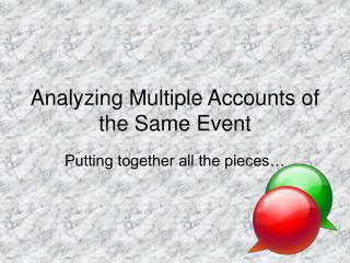 Analyzing Multiple Accounts of the Same Event
