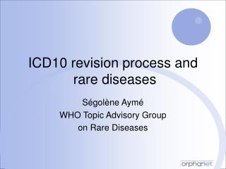 ICD10 revision process and   rare diseases