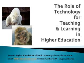 The Role of  Technology  for  Teaching  & Learning  in  Higher Education