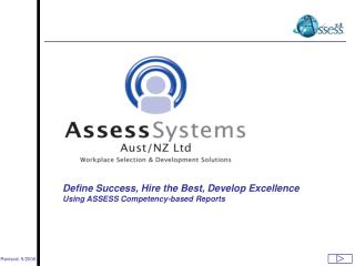 Define Success, Hire the Best, Develop Excellence  Using ASSESS Competency-based Reports