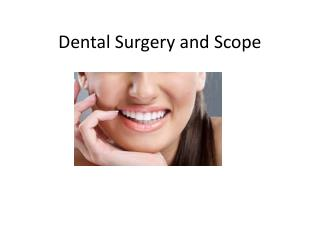 Dental Surgery and Scope