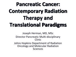 Pancreatic Cancer:  Contemporary Radiation Therapy and  Translational Paradigms