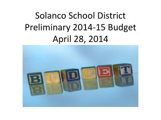 Solanco School District Preliminary 2014-15 Budget April 28, 2014