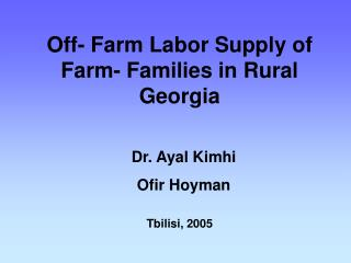 Off- Farm Labor Supply of Farm- Families in Rural Georgia