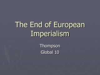 The End of European Imperialism