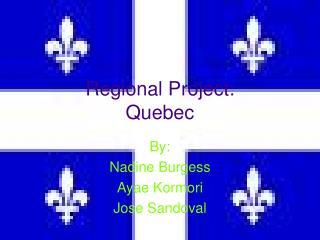 Regional Project: Quebec