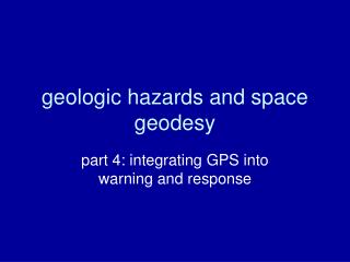 geologic hazards and space geodesy