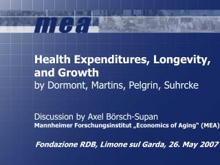 Health Expenditures, Longevity, and Growth by Dormont, Martins, Pelgrin, Suhrcke