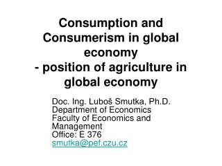 Consumption and Consumerism in global economy - position of agriculture in global economy