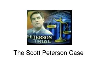 The Scott Peterson Case