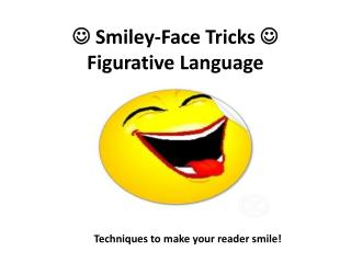   Smiley-Face Tricks   Figurative Language