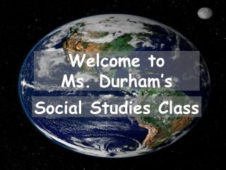 Welcome to  Ms. Durham's