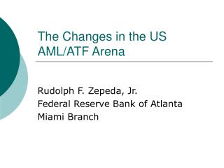 The Changes in the US AML/ATF Arena