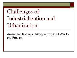Challenges of Industrialization and Urbanization