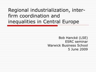 Regional industrialization, inter-firm coordination and inequalities in Central Europe