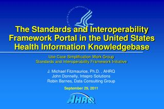 Use Case Simplification Work Group Standards and Interoperability Framework Initiative