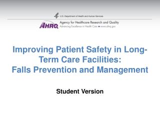 Improving Patient Safety in Long-Term Care Facilities: Falls Prevention and Management