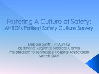 Fostering A Culture of Safety: AHRQ's Patient Safety Culture Survey
