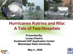 Hurricanes Katrina and Rita: A Tale of Two Hospitals