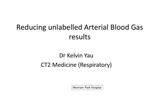 Reducing unlabelled Arterial Blood Gas results