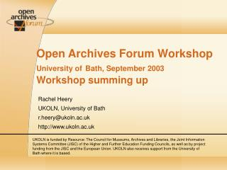 Open Archives Forum Workshop   University of Bath, September 2003 Workshop summing up