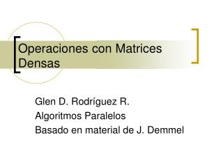 Operaciones con Matrices    Densas
