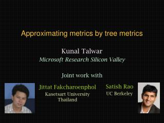 Approximating metrics by tree metrics