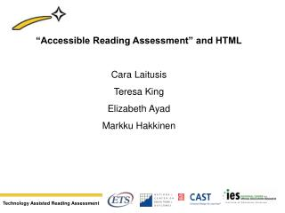 """Accessible Reading Assessment"" and HTML Cara Laitusis  Teresa King  Elizabeth Ayad"