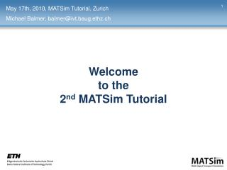 Welcome to the 2 nd  MATSim Tutorial