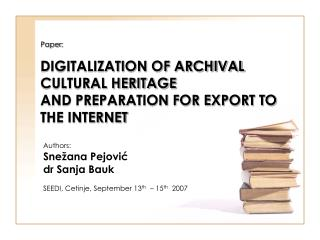 Paper : DIGITALIZATION OF ARCHIVAL CULTURAL HERITAGE AND PREPARATION FOR EXPORT TO THE INTERNET