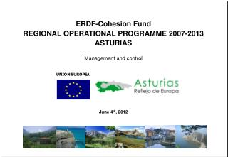 ERDF- Cohesion Fund REGIONAL OPERATIONAL PROGRAMME 2007-2013 ASTURIAS Management and control
