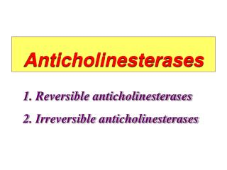 Anticholinesterases