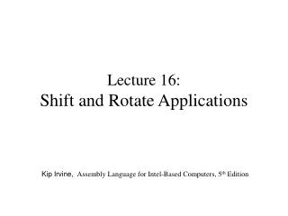 Lecture 16:  Shift and Rotate Applications
