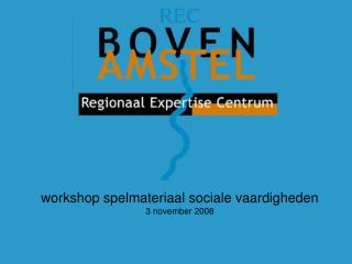 workshop spelmateriaal sociale vaardigheden 3 november 2008