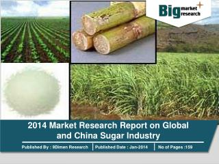 2014 Market Research Report on Global and China Sugar Indust